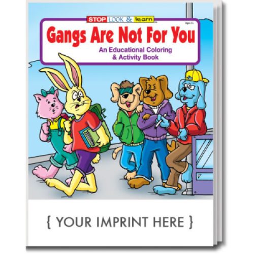 Gangs Are Not For You